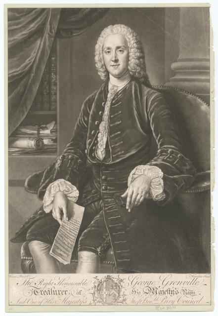 The Right Honourable George Grenville, Treasurer of His Majesty's Navy, and one of His Majesty's most honble. Privy Council.