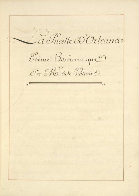 [Title page; A scribal manuscript of La Pucelle, perhaps predating the 1755 first edition, which Voltaire reportedly gave to one of the French royal princes.]