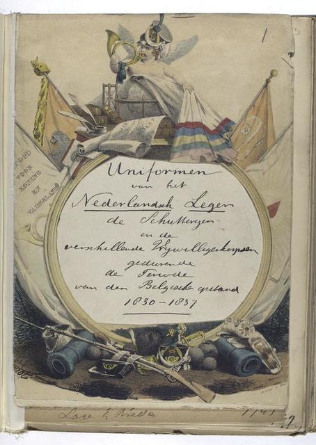 Title page] Uniformen van het Nederlandsch Leger de Schutbergen [?] en de verschillende (-)rywilligeskerpsen [?] gedurende de Periode van der Belgische   1830-1837.