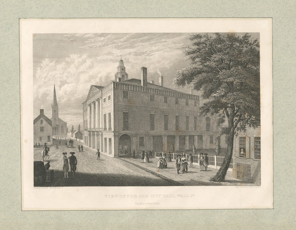 View of the Old City Hall, Wall St. in the year 1789