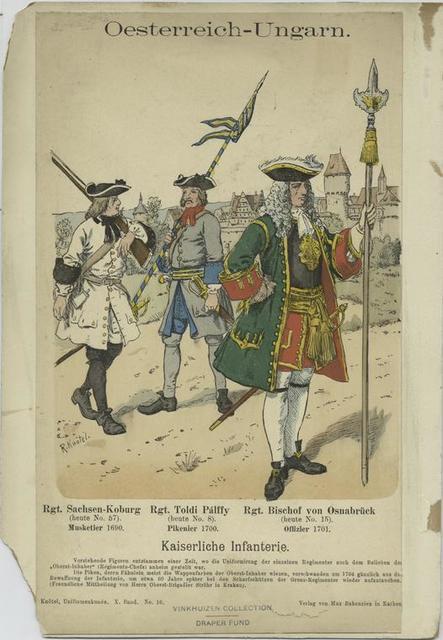 Oesterreich-Ungarn. Kaiserliche Infanterie : [1] Rgt. Sachsen-Koburg (heute No. 57). Musketier, 1690; [2] Rgt. Toldi Pálffy (heute No. 8). Pikenier, 1700; [3] Rgt. Bischof von Osnabrück (heute No. 15). Officier, 1701.