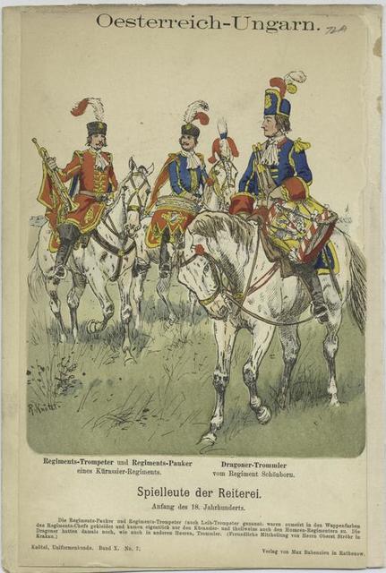 Oesterreich-Ungarn. Spielleute der Reiterrei : (1) Regiments-Trompeter und Regiments-Pauker eines Kürassier-Regiments; (2) Dragoner-Trommler vom Regiment Schönborn. (Anfang des 18. Jahrhunderts)