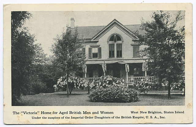 "The ""Victoria"" Home for Aged British Men and Women, West New Brighton, Staten Island  Under the auspices of the Imperial Order Daughters of the British Empire, U.S.A."