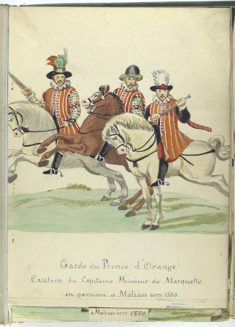 Garde du Prince d'Orange: carabins du capitaine Monsieur de Marquette en garnison à Malines vers 1580