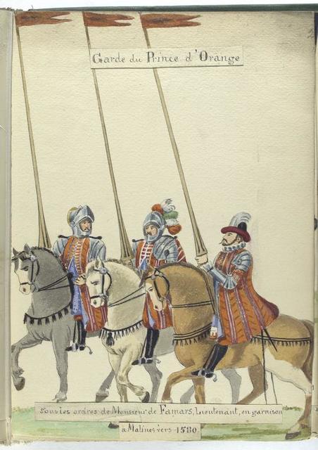Garde du Prince d'Orange: sous les ordres de Monsieur de Famars, lieutenant, en garnison à Malines vers 1580