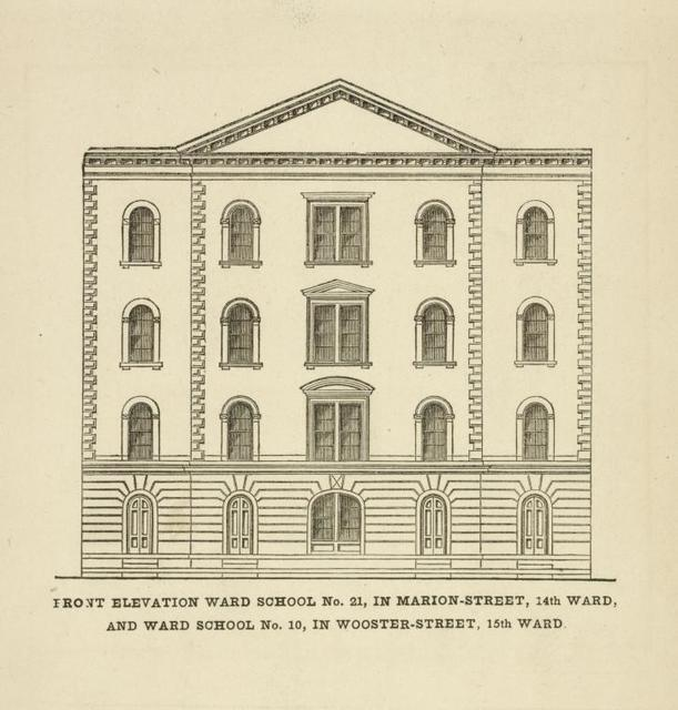 Public schools. Front elevation Ward School No. 21 in Marion-Street, 14th Ward, and Ward School No. 10 in Wooster-Street 15th Ward.