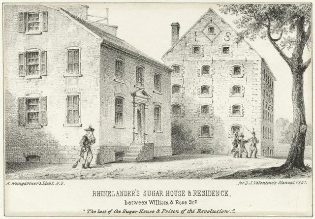 Rhinelander's Sugar House & Residence, between William & Rose Sts.  'The last of the Sugar House & Prison of the Revolution.'