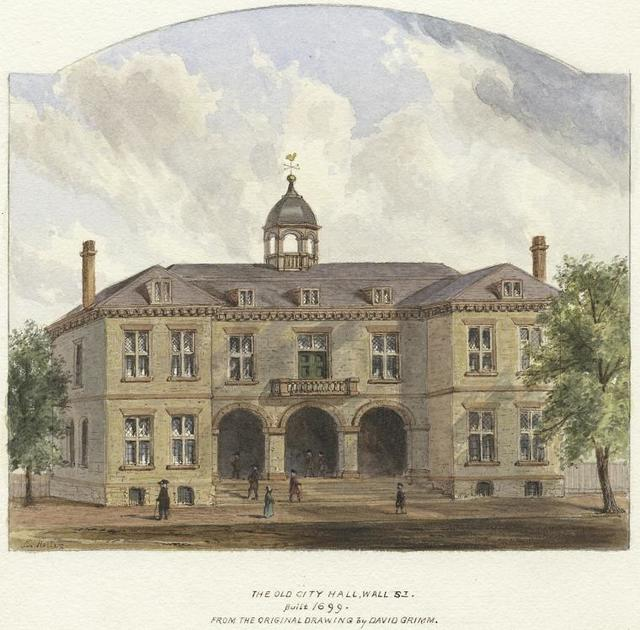 The old city hall, Wall St. Built 1699. From the original drawing by David Grimm.