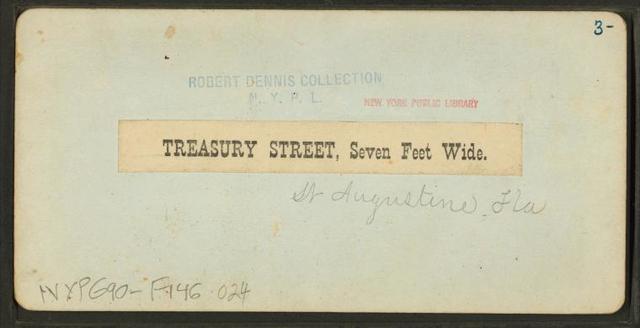 Treasury St., Seven feet wide, at St. Augustine, Fla.