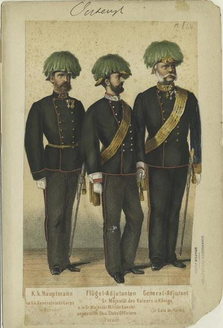 K.k. Hauptmann im k.k. Generalstabs-Corps (in Parade); Flügel-Adjutanten Sr. Majestät des Kaisers u. Königs u. in Sr. Majestät Militär-Kanzlei angestellte Ob:u.Stabs-Officiere (in Parade); General-Adjutant (in Gala Uniform).