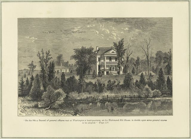"""""""On the 7th a council of general officers met at Washington's head-quarters, at the Richmond Hill House, to decide upon some general course to be adopted."""""""