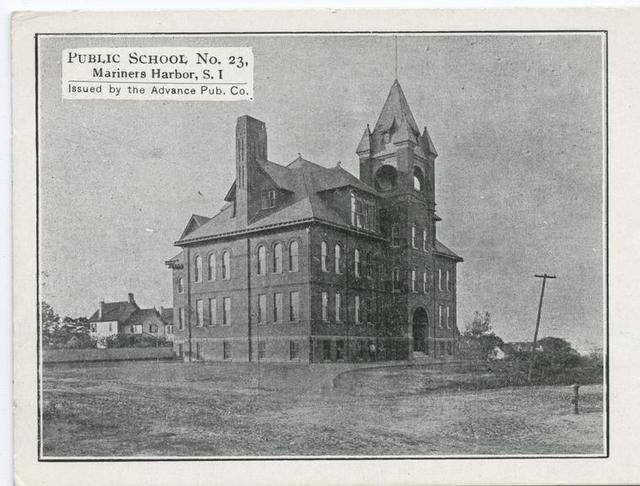 Public School No. 23, Mariners(sic) Harbor, Staten Island  Issued by the Advance Pub. Co.