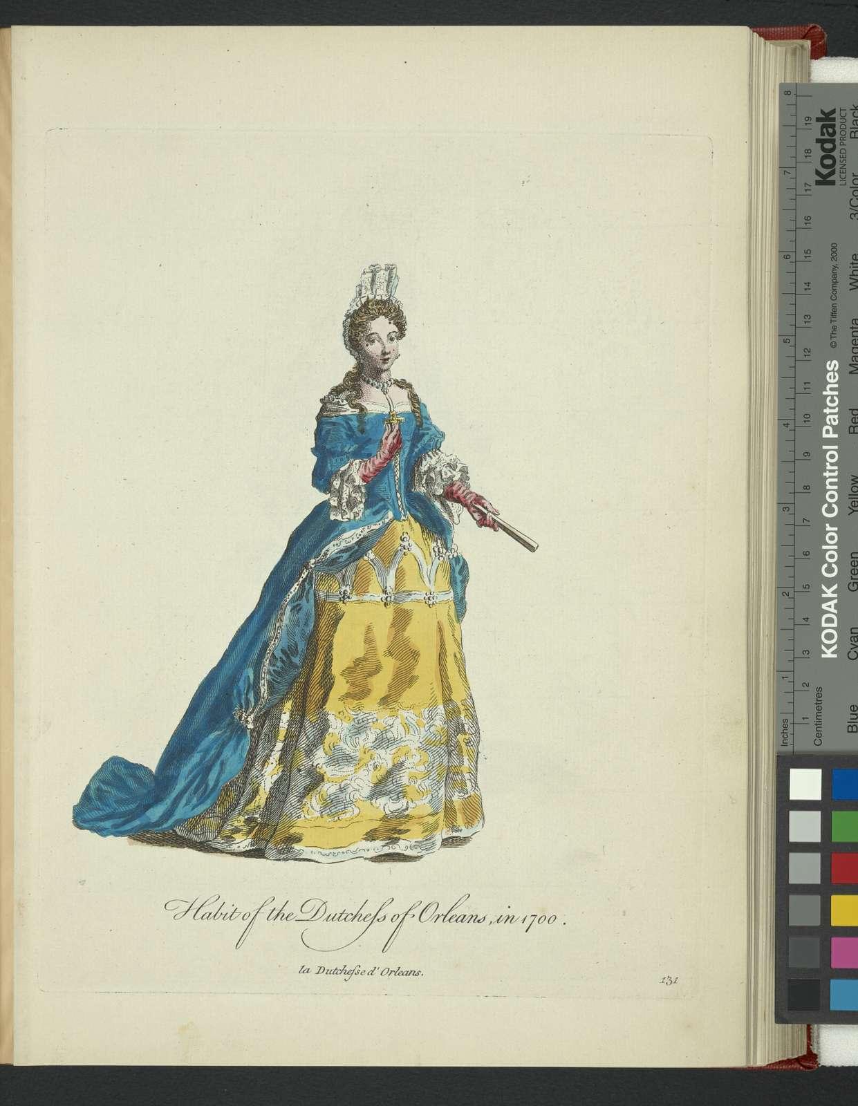 Habit of the Dutchess of Orleans in 1700. La Dutchesse d'Orleans.
